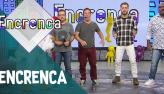Encrenca (16/9/18)   Completo