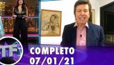 TV Fama (07/01/21) | Completo