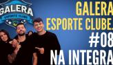 Galera Esporte Clube #6 (15/09/21)   Completo