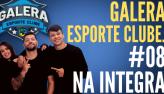 Galera Esporte Clube #8 (29/09/21)   Completo