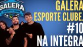 Galera Esporte Clube #10 (13/10/21)   Completo