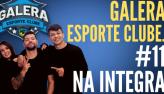 Galera Esporte Clube #11 (20/10/21)   Completo