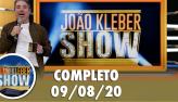 João Kléber Show (09/08/2020) Completo