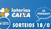 Loterias Caixa: Mega-Sena, Quina, Timemania e mais 18/01