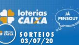 Loterias Caixa:  Lotofácil, Lotomania e Quina 03/07/2020