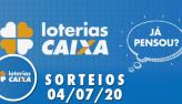 Loterias Caixa: Mega-Sena, Quina, Dia de Sorte e mais 04/07/2020
