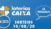 Loterias Caixa: Lotofácil e Quina 10/08/2020