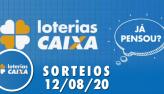 Loterias Caixa: Lotofácil e Quina 12/08/2020
