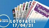 Resultado da Lotofácil - Concurso nº 2209 - 17/04/2021
