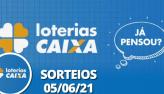 Loterias CAIXA: Mega Sena, Quina, Lotofácil e mais 05/06/2021