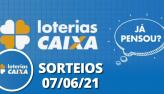 Loterias CAIXA: Quina, Lotofácil 07/06/2021