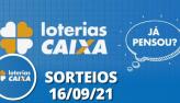 Loterias CAIXA: Quina, Lotofácil, Dupla Sena e mais 16/09/2021