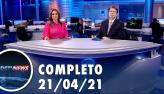 Assista à íntegra do RedeTV News de 21 de abril de 2021