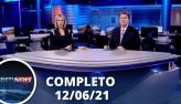 Assista à íntegra do RedeTV News de 12 de junho de 2021