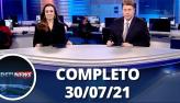 Assista à íntegra do RedeTV News de 30 de julho de 2021
