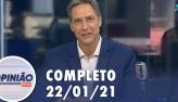 Opinião no Ar (22/01/2021) | Completo