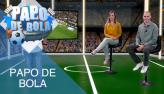 Papo de Bola (08/08/19) | Completo