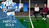 Papo de Bola (15/08/19) | Completo