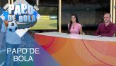 Papo de Bola (17/09/19) | Completo