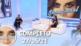 Sensacional (27/05/21)   Completo