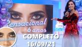 Especial: 6 anos de Sensacional (16/09/21)   Completo