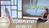 SuperPop: DeolaneBezerra, viúva de MC Kevin (15/09/21) Completo