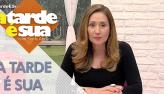 A Tarde é Sua (24/09/18) | Completo