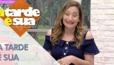 A Tarde é Sua (19/10/18) | Completo