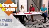 A Tarde é Sua (16/05/19) | Completo
