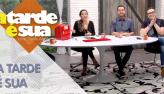 A Tarde é Sua (20/05/19) | Completo