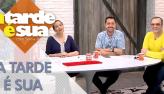 A Tarde é Sua (15/10/19) | Completo