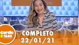 A Tarde é Sua (22/01/21) | Completo