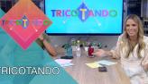 Tricotando (16/10/2019)   Completo