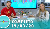 Tricotando (19/03/2020) | Completo