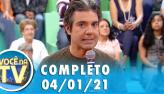 Você na TV (04/01/21) | Completo