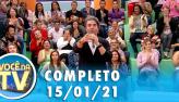 Você na TV (15/01/21) | Completo