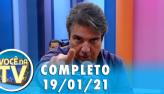 Você na TV (19/01/21) | Completo