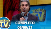 Você na TV (06/09/21) | Completo