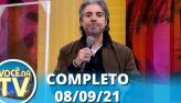 Você na TV (08/09/21) | Completo