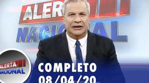 Alerta Nacional (08/04/20) | Completo