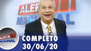 Alerta Nacional (30/06/20) | Completo