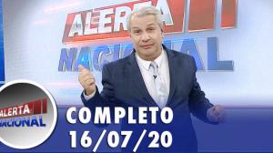 Alerta Nacional (16/07/20) | Completo