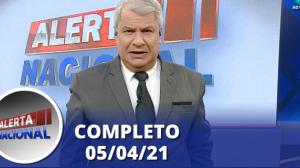 Alerta Nacional (05/04/21) | Completo