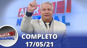 Alerta Nacional (17/05/21) | Completo