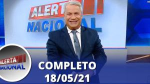 Alerta Nacional (18/05/21) | Completo