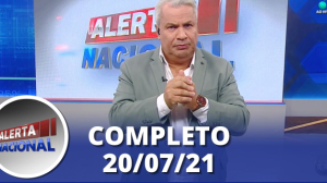 Alerta Nacional (20/07/21) | Completo
