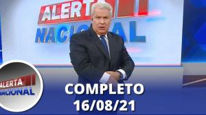 Alerta Nacional (16/08/21) | Completo