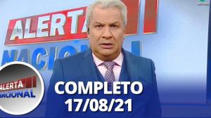 Alerta Nacional (17/08/21) | Completo