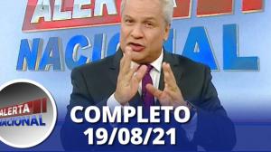 Alerta Nacional (19/08/21) | Completo