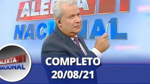 Alerta Nacional (20/08/21) | Completo